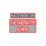Have No Fear .. Firefighter Is Here Postcard