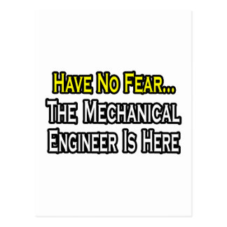 Have No Fear, Mechanical Engineer Is Here Postcard