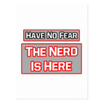 Have No Fear .. Nerd Is Here Post Cards