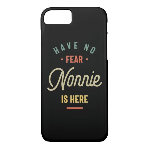 Have No Fear Nonnie Is Here Grandma Gift iPhone 8/7 Case