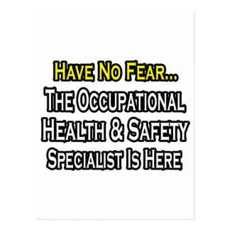 Have No Fear, Occupational Health Specialist is He Postcard