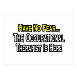 Have No Fear, Occupational Therapist Is Here Post Card