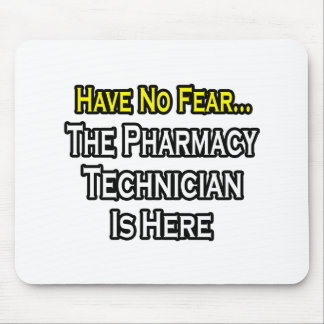 Have No Fear, Pharmacy Technician Is Here Mouse Pad
