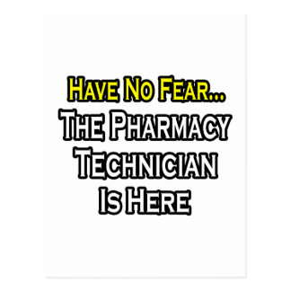 Have No Fear, Pharmacy Technician Is Here Postcard