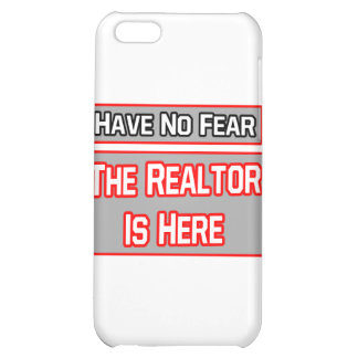 Have No Fear .. Realtor Is Here Cover For iPhone 5C