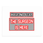 Have No Fear .. Surgeon Is Here Post Card