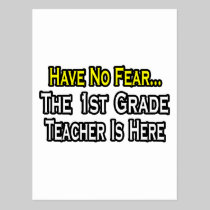 Have No Fear, The 1st Grade Teacher Is Here Postcard