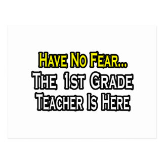 Have No Fear, The 1st Grade Teacher Is Here Post Card