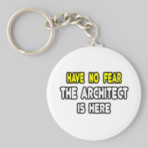Have No Fear, The Architect Is Here Basic Round Button Keychain
