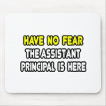 Have No Fear, The Assistant Principal Is Here Mouse Pads