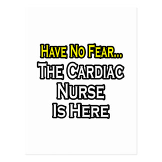 Have No Fear, The Cardiac Nurse Is Here Postcard