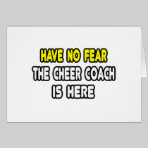 Have No Fear, The Cheer Coach Is Here Greeting Cards