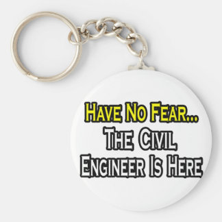 Have No Fear, The Civil Engineer Is Here Keychain