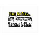 Have No Fear, The Economics Teacher Is Here Post Card