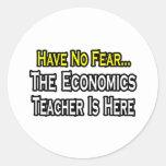 Have No Fear, The Economics Teacher Is Here Round Sticker