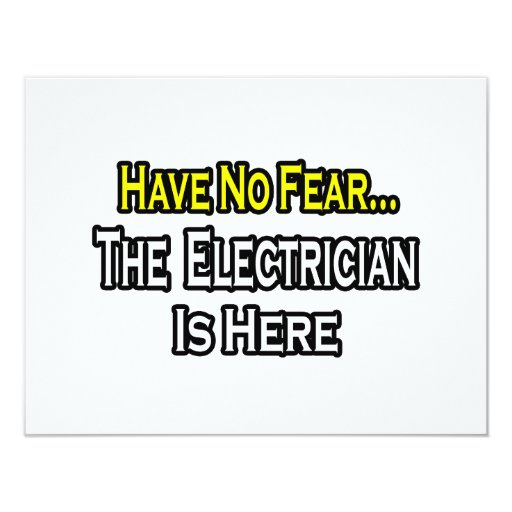 Have No Fear, The Electrician Is Here 4.25x5.5 Paper Invitation Card