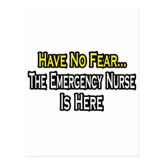 Have No Fear, The Emergency Nurse Is Here Postcard