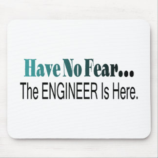 Have No Fear The Engineer Is Here Mouse Pad