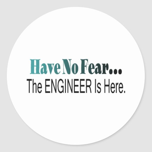 Have No Fear The Engineer Is Here Sticker