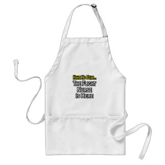 Have No Fear, The Flight Nurse Is Here Aprons