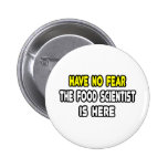 Have No Fear, The Food Scientist Is Here Pins