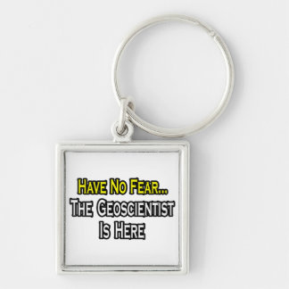 Have No Fear, The Geoscientist Is Here Keychains