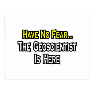 Have No Fear, The Geoscientist Is Here Postcard
