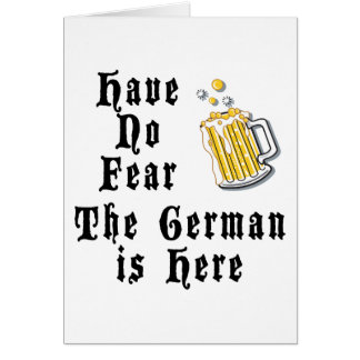 Have No Fear The German Is Here Card