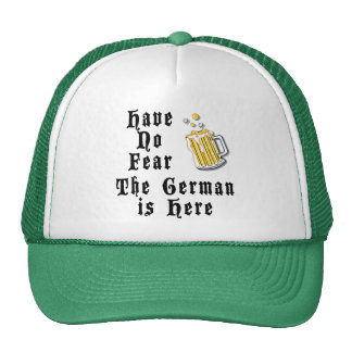 Have No Fear The German Is Here Hat