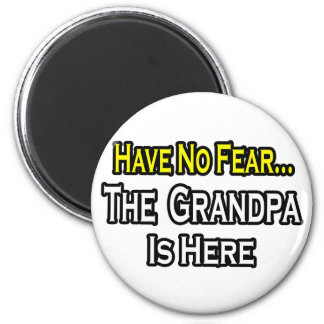 Have No Fear...The Grandpa Is Here 2 Inch Round Magnet