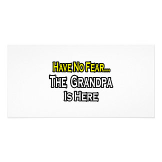 Have No Fear...The Grandpa Is Here Photo Cards