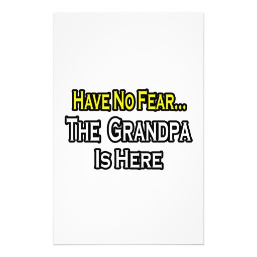 Have No Fear...The Grandpa Is Here Stationery