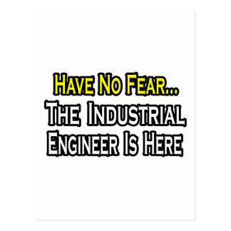 Have No Fear, The Industrial Engineer Is Here Postcard