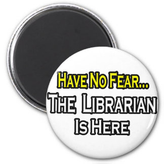 Have No Fear, The Librarian Is Here 2 Inch Round Magnet