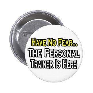 Have No Fear, The Personal Trainer Is Here Pin