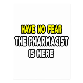 Have No Fear, The Pharmacist Is Here Postcard