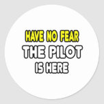 Have No Fear, The Pilot Is Here Round Sticker
