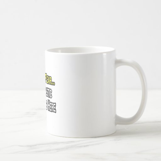Have No Fear, The Plastic Surgeon Is Here Coffee Mugs