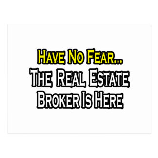 Have No Fear, The Real Estate Broker Is Here Postcard