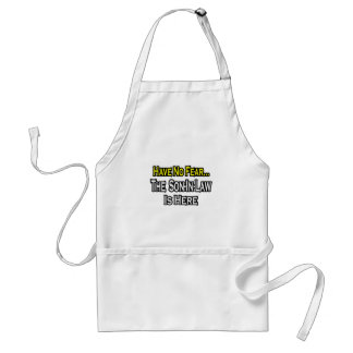 Have No Fear...The Son-In-Law Is Here Adult Apron