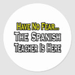 Have No Fear, The Spanish Teacher Is Here Stickers