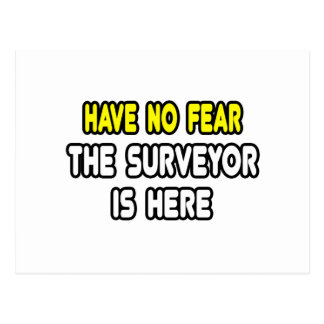 Have No Fear, The Surveyor Is Here Postcard