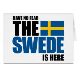 Have No Fear, The Swede Is Here Cards