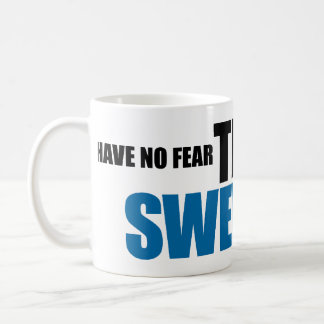 Have No Fear, The Swede Is Here Mug