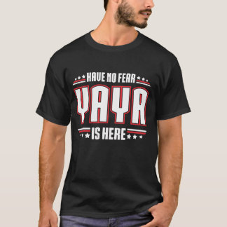 Have No Fear YAYA Is Here T-Shirt