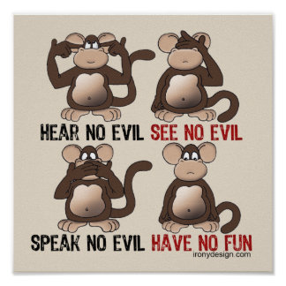 Have No Fun Monkeys Humor Poster