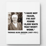 Have Not Failed Found 10,000 Ways That Won't Work Plaque