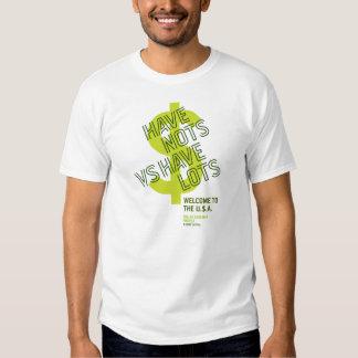 Have Nots vs Have Lots Shirt