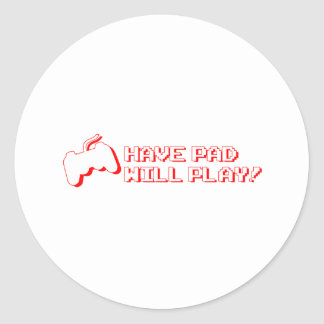 Have Pad, Will Play - Video Games Gamer Gaming Classic Round Sticker