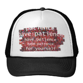 Have patience Hat